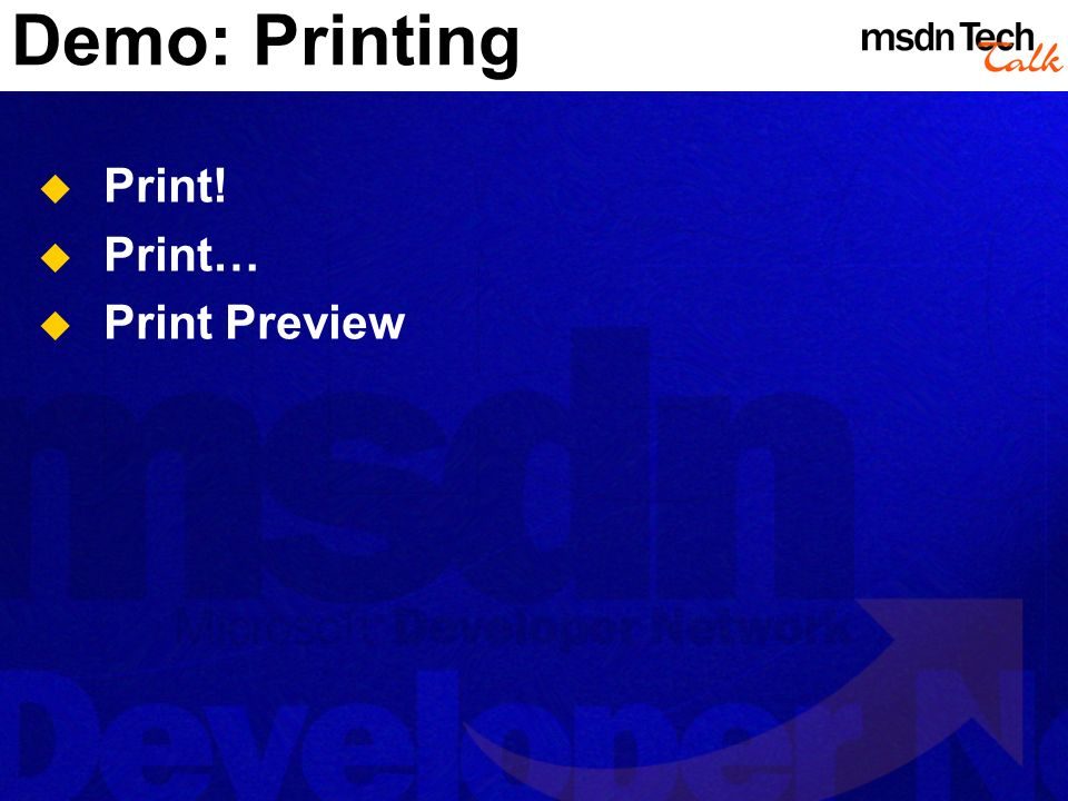 Demo: Printing Print! Print… Print Preview