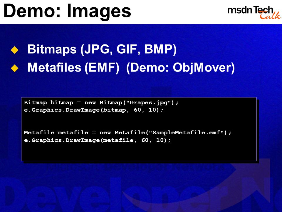 Demo: Images Bitmaps (JPG, GIF, BMP) Metafiles (EMF) (Demo: ObjMover)