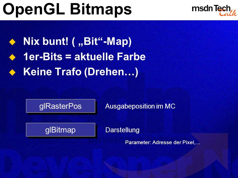 "OpenGL Bitmaps Nix bunt! ( ""Bit -Map) 1er-Bits = aktuelle Farbe"