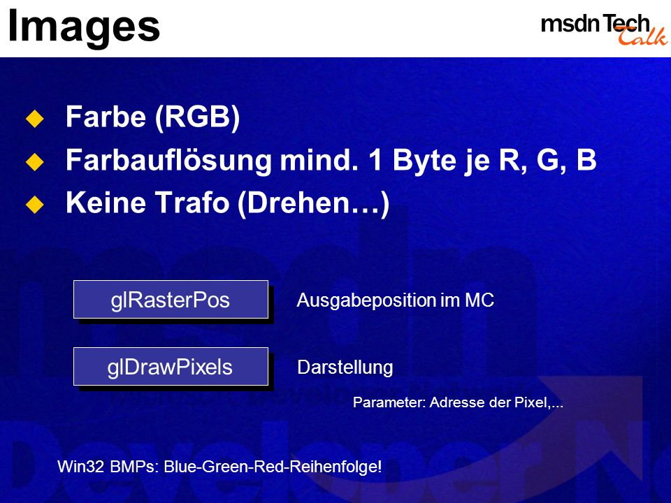 Images Farbe (RGB) Farbauflösung mind. 1 Byte je R, G, B