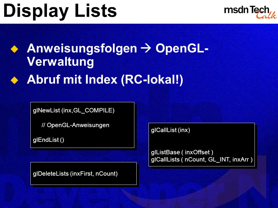 Display Lists Anweisungsfolgen  OpenGL-Verwaltung
