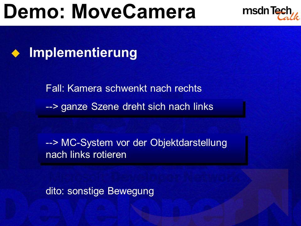 Demo: MoveCamera Implementierung Fall: Kamera schwenkt nach rechts