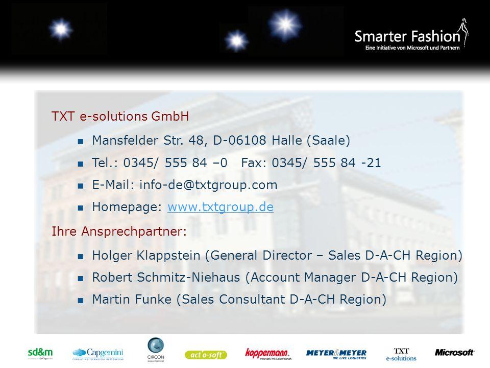 TXT e-solutions GmbH Mansfelder Str. 48, D-06108 Halle (Saale) Tel.: 0345/ 555 84 –0 Fax: 0345/ 555 84 -21.