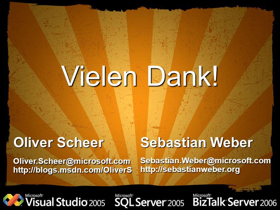 Vielen Dank! Oliver Scheer Sebastian Weber Oliver.Scheer@microsoft.com