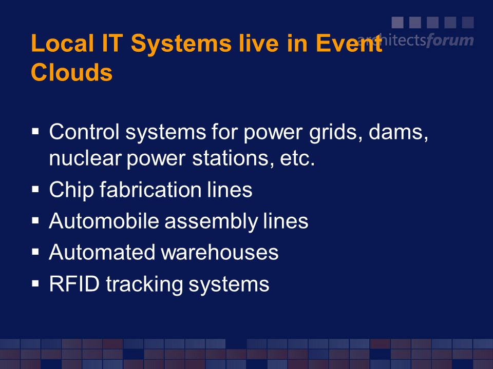 Local IT Systems live in Event Clouds