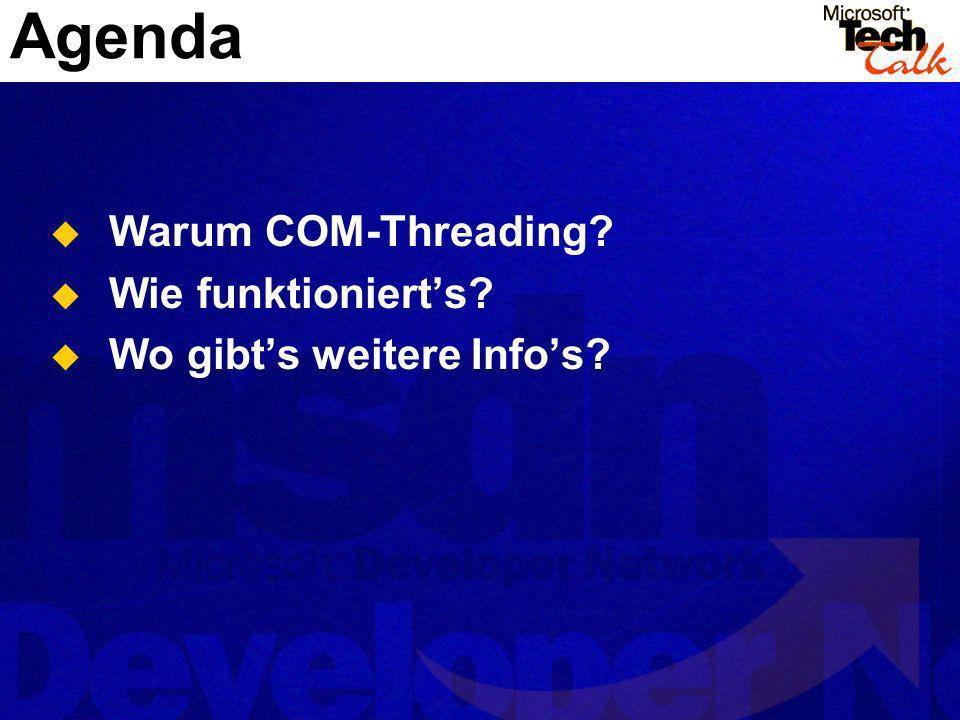 Agenda Warum COM-Threading Wie funktioniert's