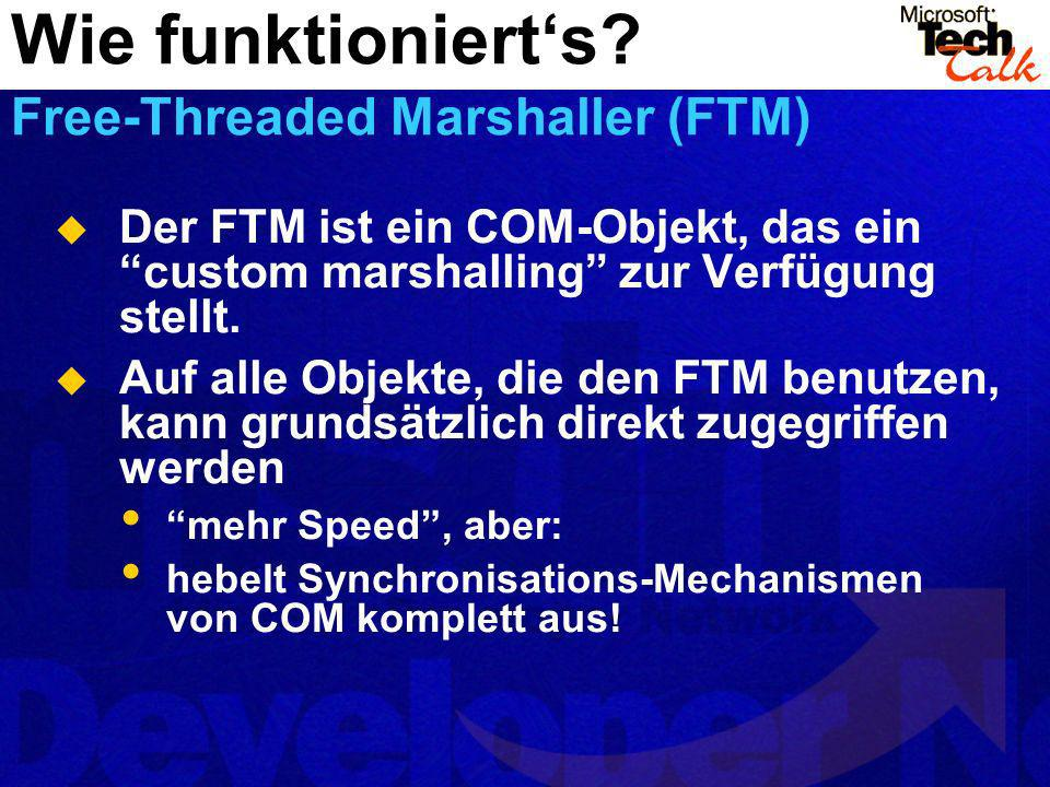 Wie funktioniert's Free-Threaded Marshaller (FTM)