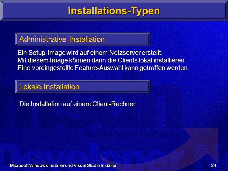 Installations-Typen Administrative Installation Lokale Installation