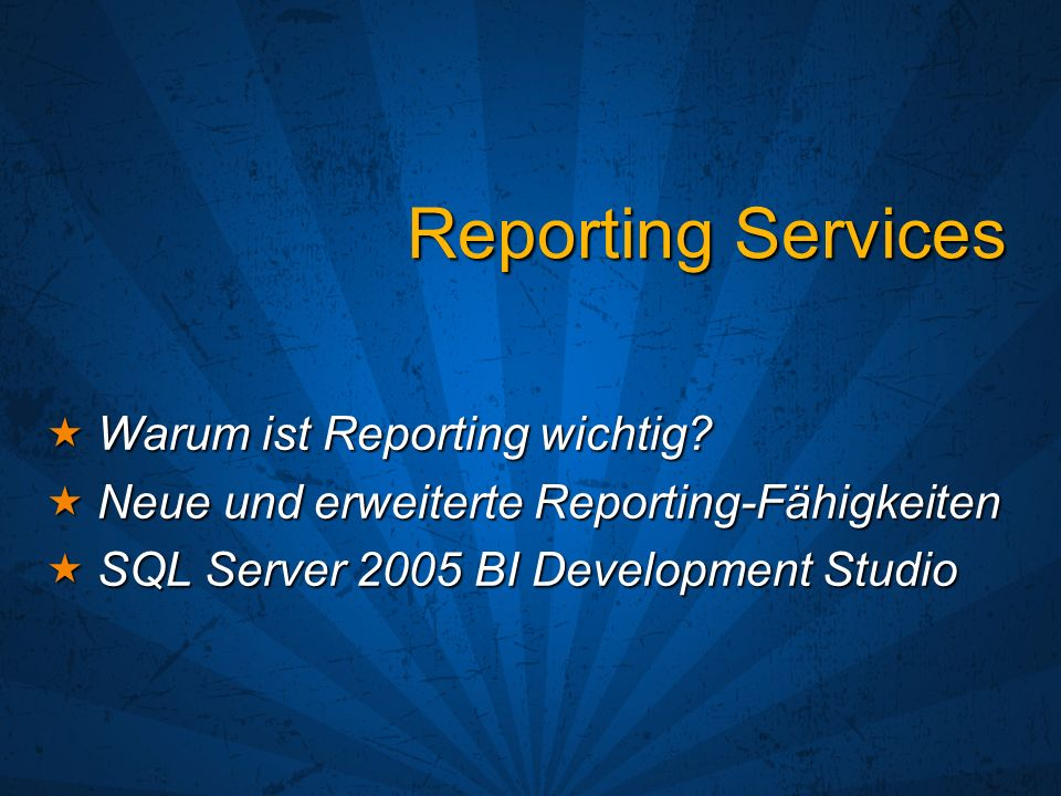 Reporting Services Warum ist Reporting wichtig