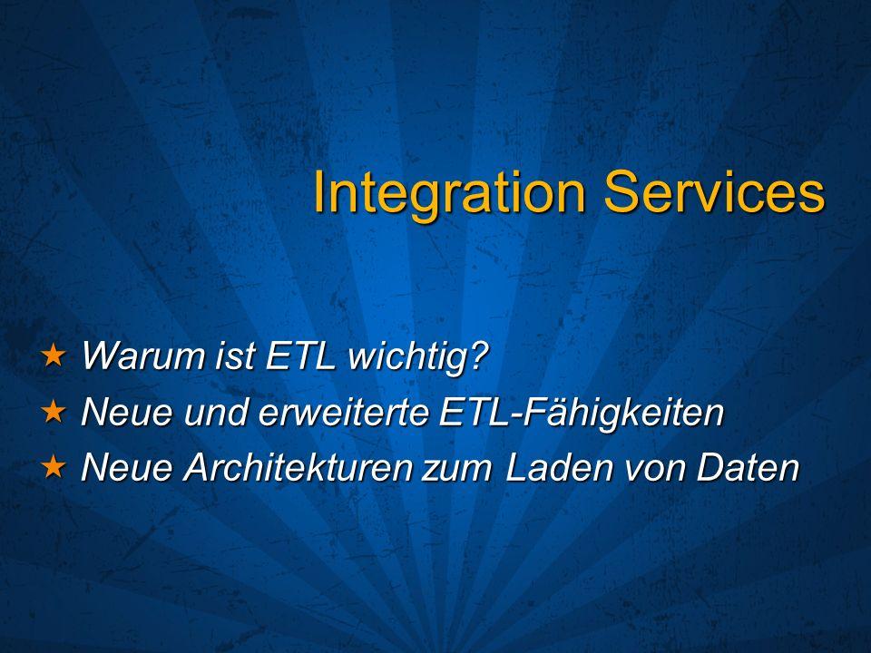 Integration Services Warum ist ETL wichtig