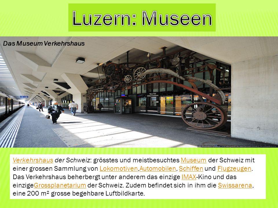 Luzern: Museen Das Museum Verkehrshaus