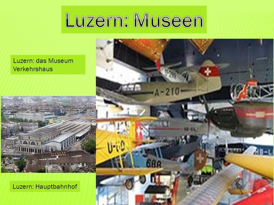 Luzern: Museen Luzern: das Museum Verkehrshaus Luzern: Hauptbahnhof