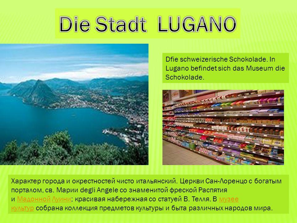 Die Stadt LUGANO Dfie schweizerische Schokolade. In Lugano befindet sich das Museum die Schokolade.