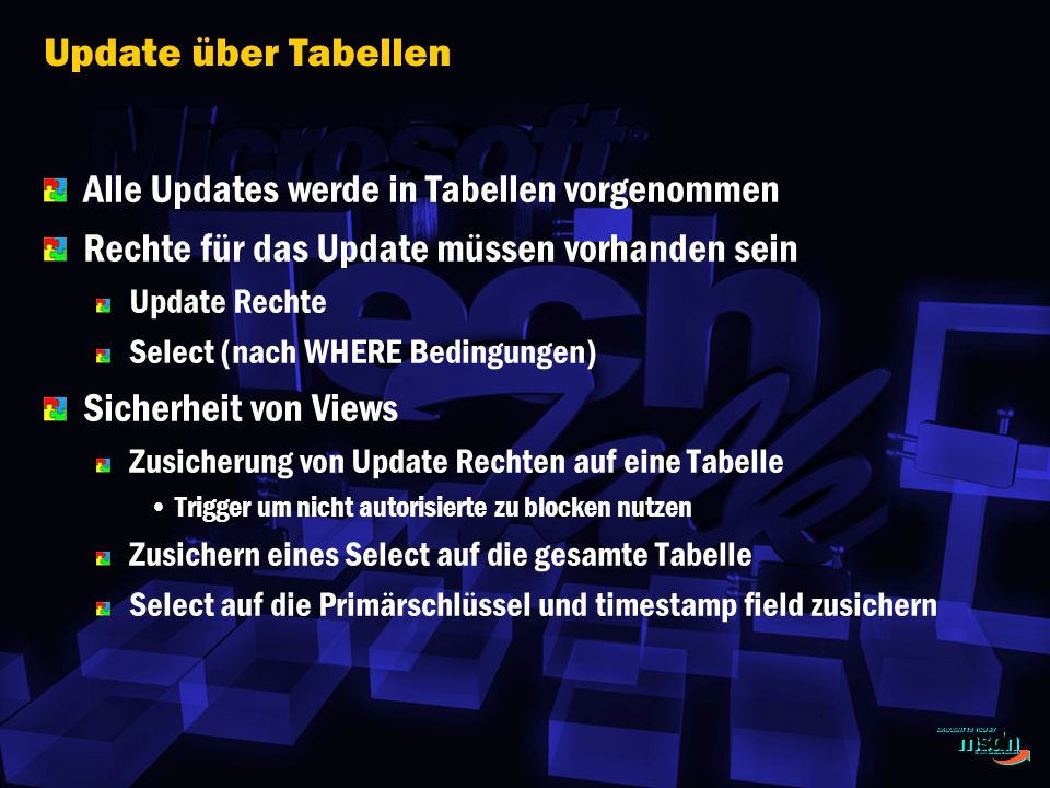 Alle Updates werde in Tabellen vorgenommen