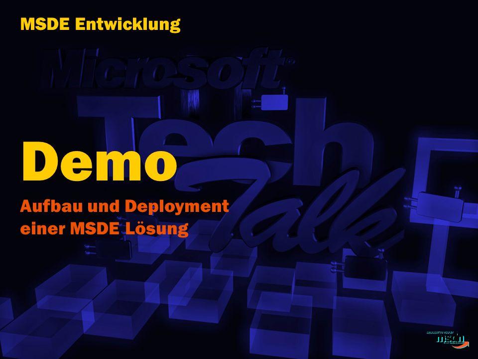 Demo Aufbau und Deployment einer MSDE Lösung