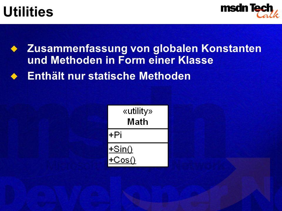 Utilities Zusammenfassung von globalen Konstanten und Methoden in Form einer Klasse.