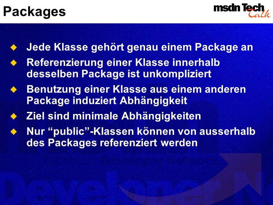 Packages Jede Klasse gehört genau einem Package an
