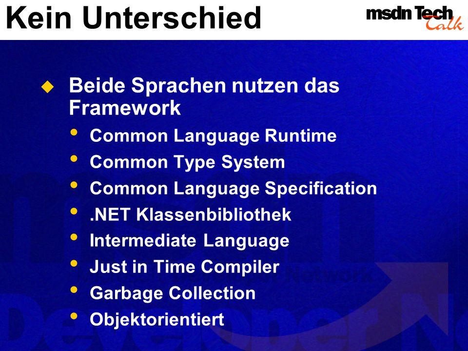 Kein Unterschied Beide Sprachen nutzen das Framework