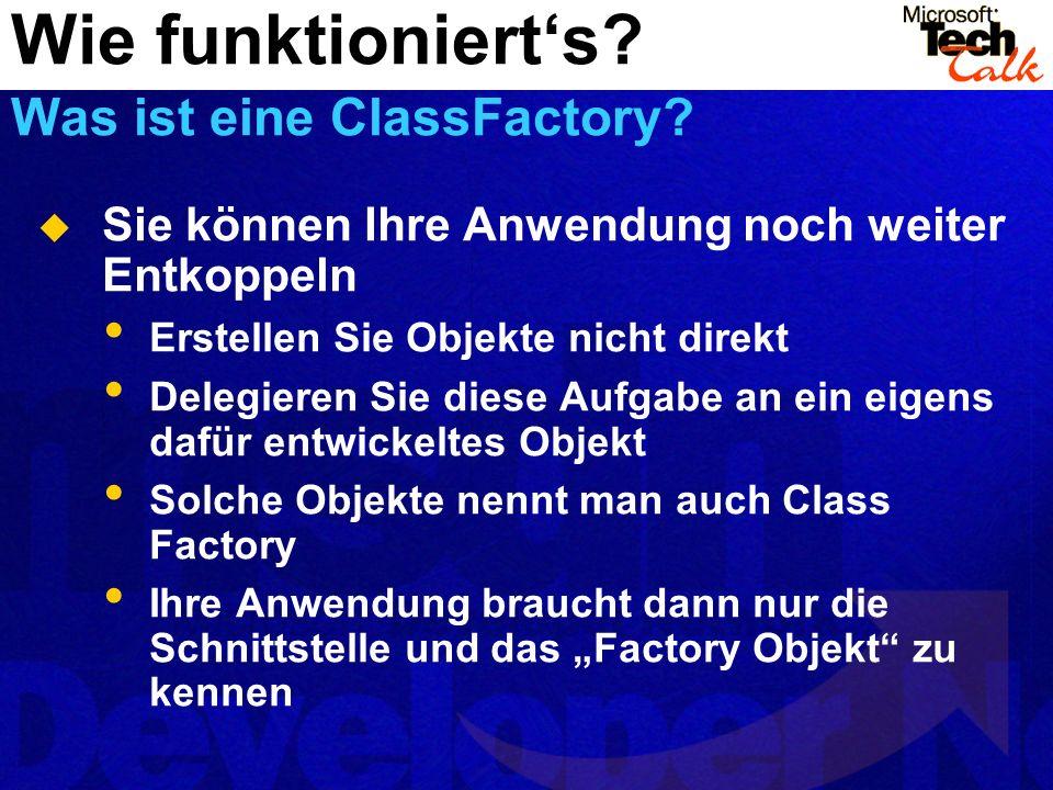 Wie funktioniert's Was ist eine ClassFactory