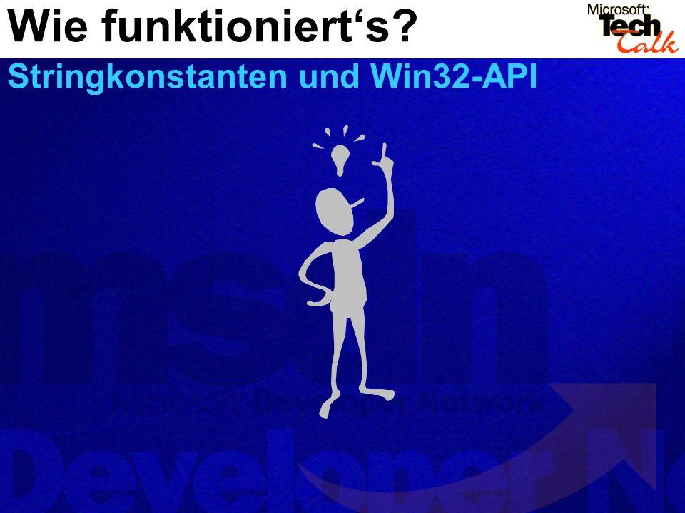Wie funktioniert's Stringkonstanten und Win32-API