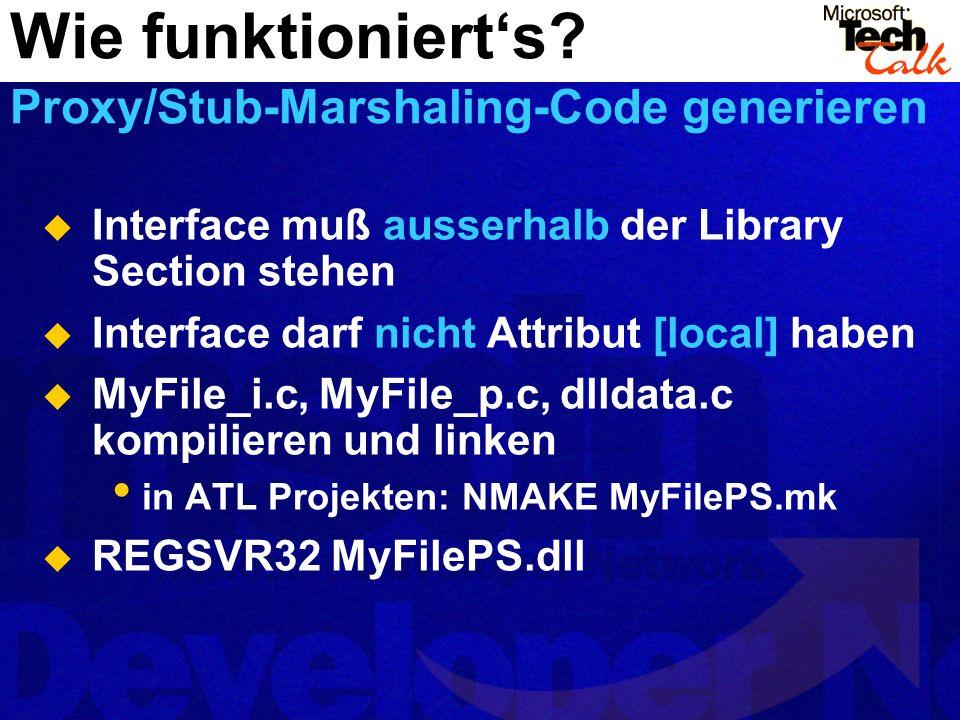Wie funktioniert's Proxy/Stub-Marshaling-Code generieren