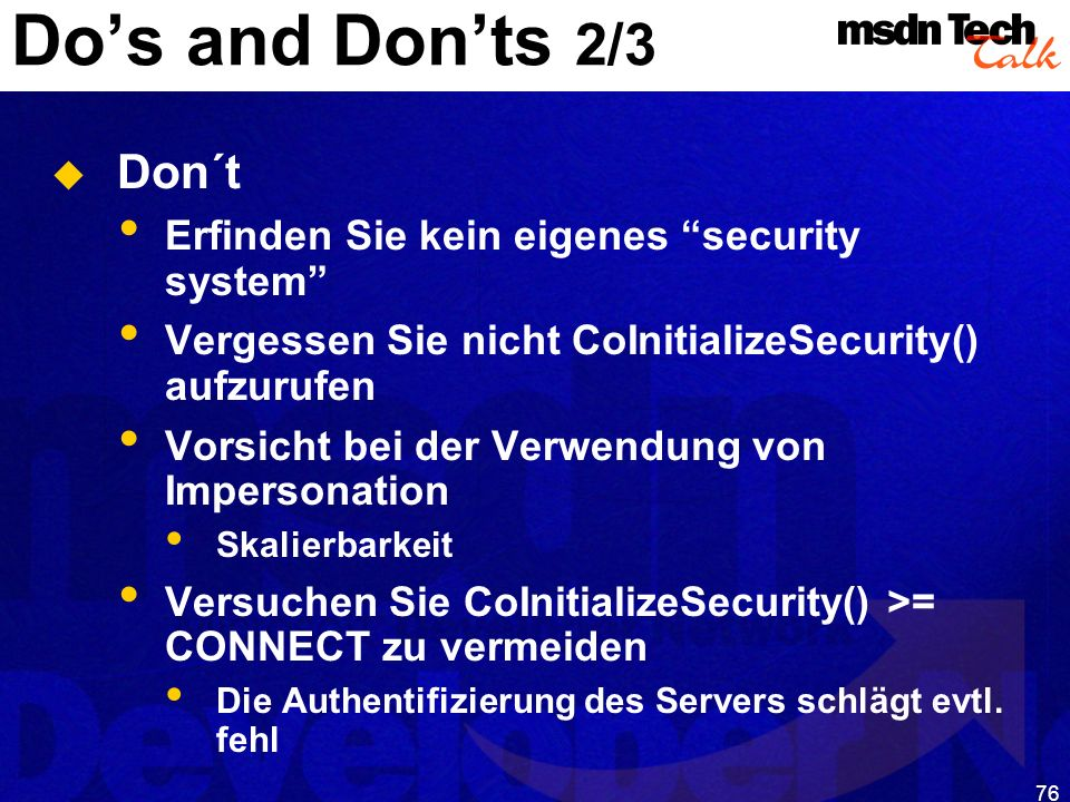 Do's and Don'ts 2/3 Don´t Erfinden Sie kein eigenes security system