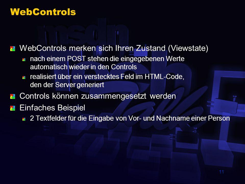 WebControls WebControls merken sich Ihren Zustand (Viewstate)