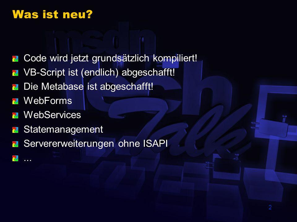 Was ist neu Code wird jetzt grundsätzlich kompiliert!