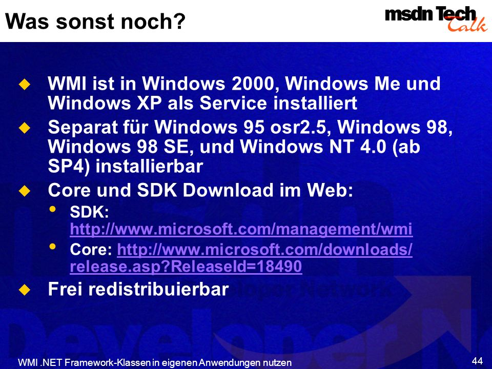 Was sonst noch WMI ist in Windows 2000, Windows Me und Windows XP als Service installiert.