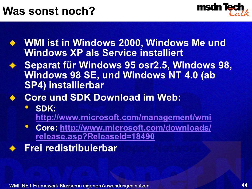 Was sonst noch WMI ist in Windows 2000, Windows Me und Windows XP als Service installiert.