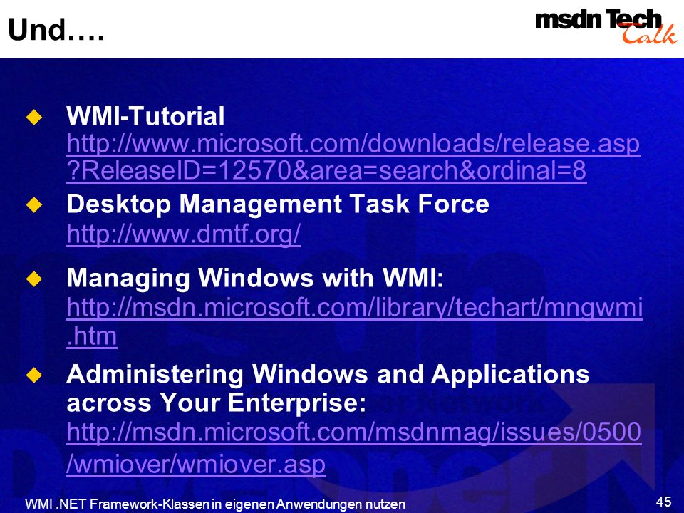 Und…. WMI-Tutorial http://www.microsoft.com/downloads/release.asp ReleaseID=12570&area=search&ordinal=8.