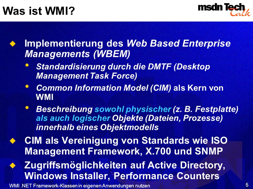 Was ist WMI Implementierung des Web Based Enterprise Managements (WBEM) Standardisierung durch die DMTF (Desktop Management Task Force)