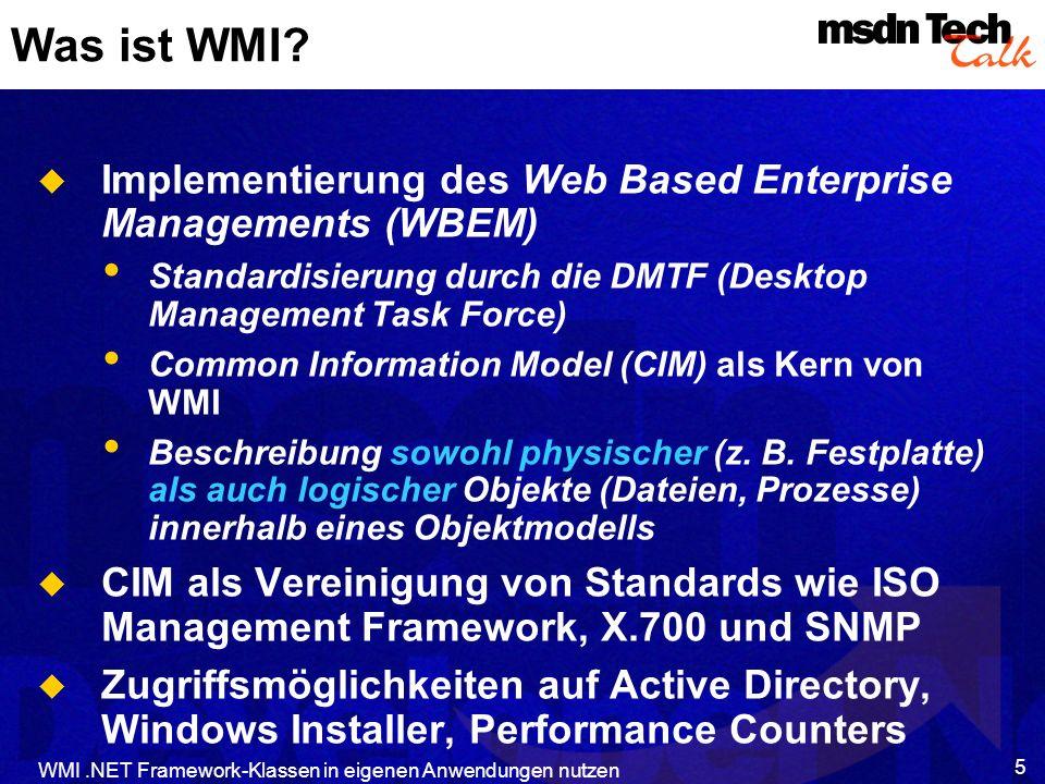 Was ist WMI Implementierung des Web Based Enterprise Managements (WBEM) Standardisierung durch die DMTF (Desktop Management Task Force)