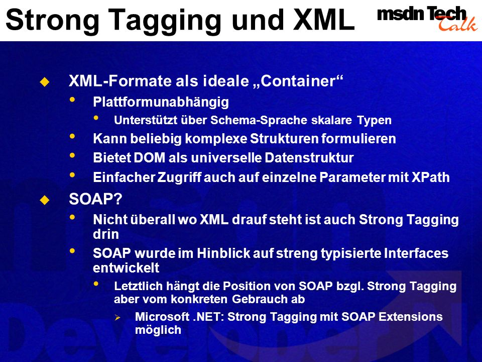 "Strong Tagging und XML XML-Formate als ideale ""Container SOAP"