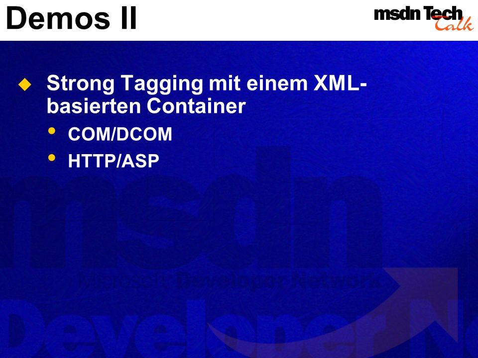 Demos II Strong Tagging mit einem XML-basierten Container COM/DCOM