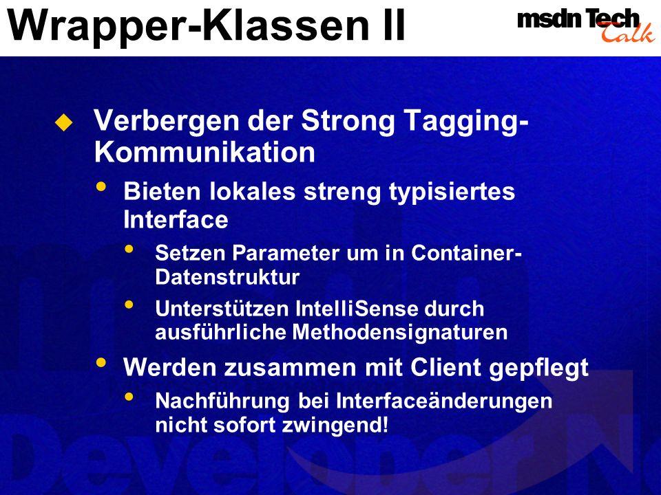 Wrapper-Klassen II Verbergen der Strong Tagging-Kommunikation
