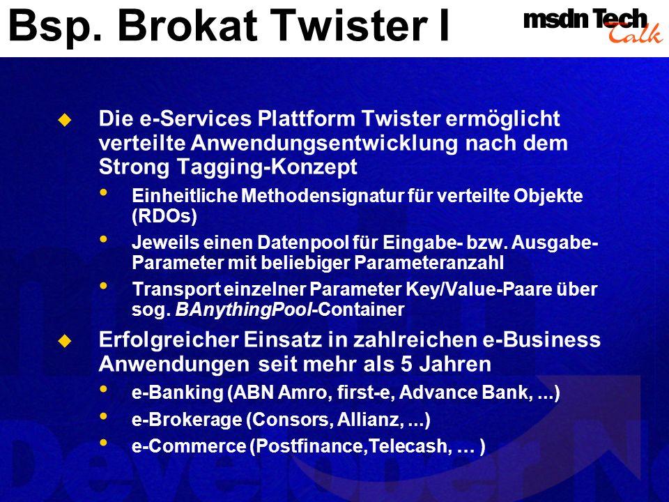 Bsp. Brokat Twister IDie e-Services Plattform Twister ermöglicht verteilte Anwendungsentwicklung nach dem Strong Tagging-Konzept.