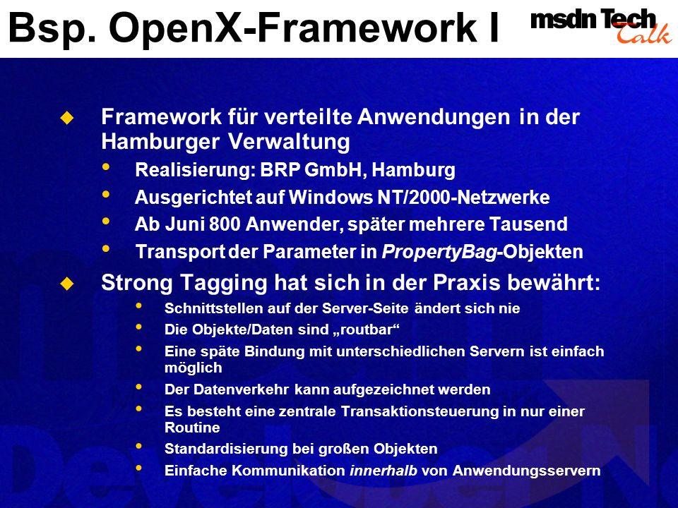 Bsp. OpenX-Framework IFramework für verteilte Anwendungen in der Hamburger Verwaltung. Realisierung: BRP GmbH, Hamburg.