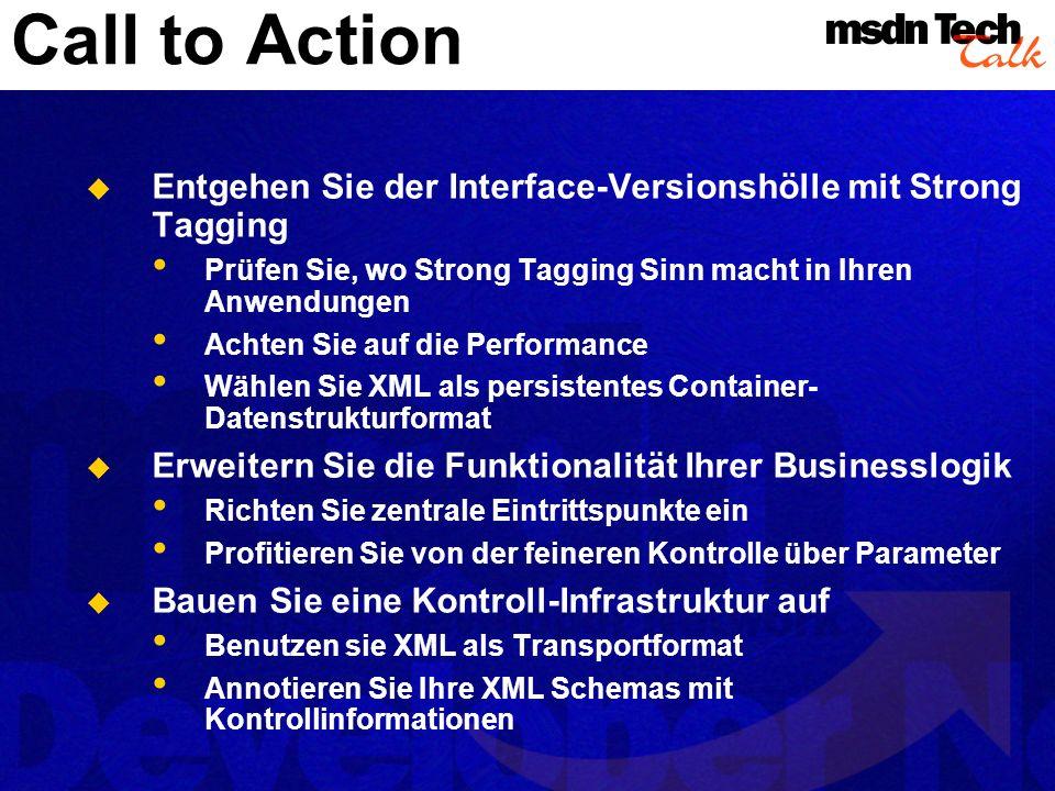Call to ActionEntgehen Sie der Interface-Versionshölle mit Strong Tagging. Prüfen Sie, wo Strong Tagging Sinn macht in Ihren Anwendungen.