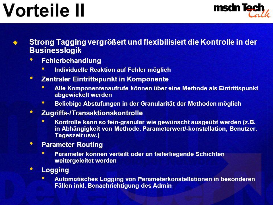 Vorteile IIStrong Tagging vergrößert und flexibilisiert die Kontrolle in der Businesslogik. Fehlerbehandlung.