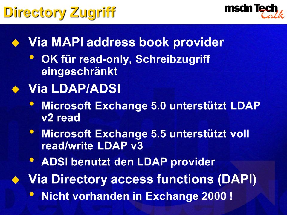 Directory Zugriff Via MAPI address book provider Via LDAP/ADSI