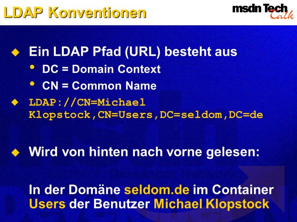 LDAP Konventionen Ein LDAP Pfad (URL) besteht aus