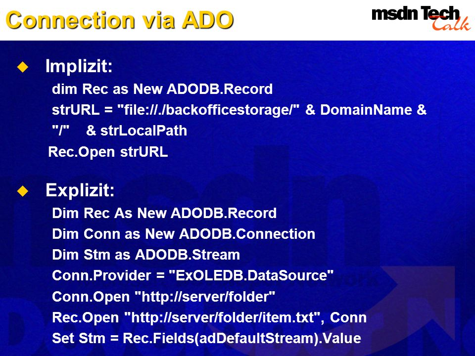 Connection via ADO Implizit: Explizit: dim Rec as New ADODB.Record