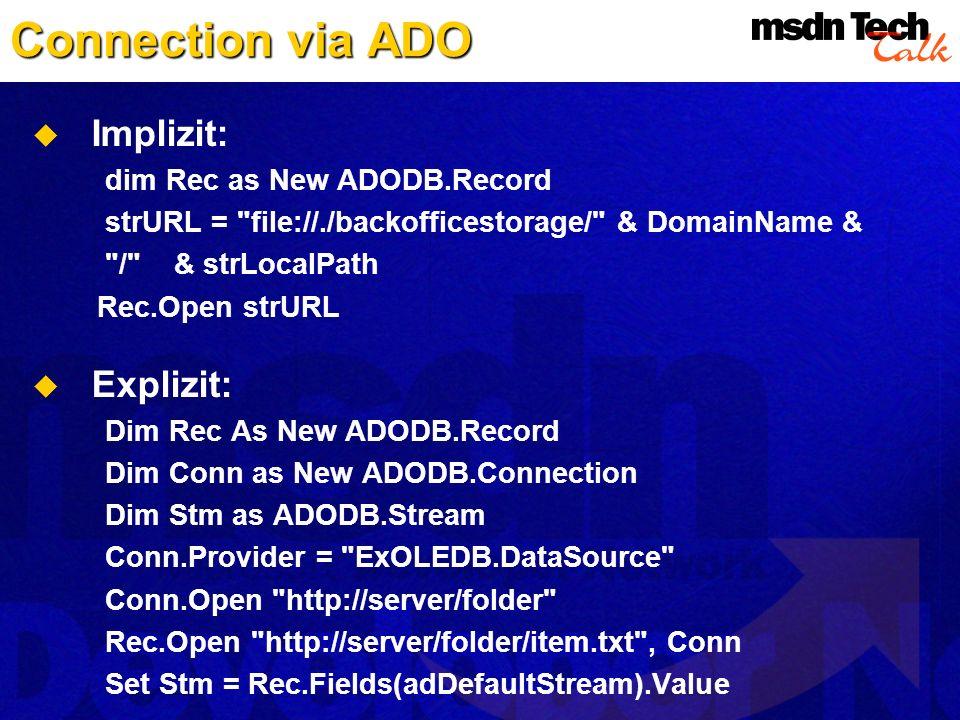 Connection via ADO Implizit: Explizit: dim Rec as New ADODB.Record