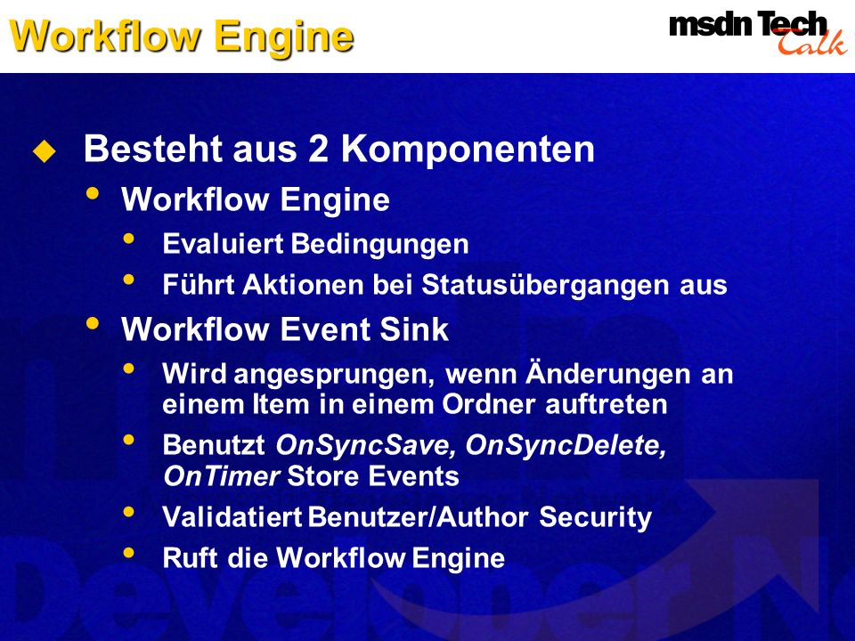 Workflow Engine Besteht aus 2 Komponenten Workflow Engine
