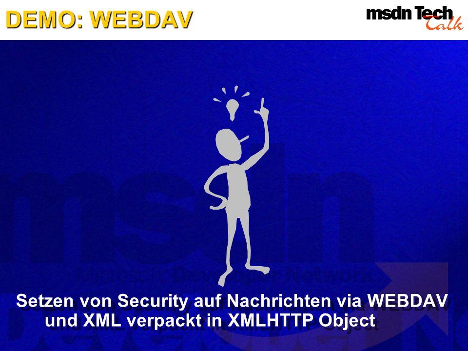 DEMO: WEBDAV Setzen von Security auf Nachrichten via WEBDAV und XML verpackt in XMLHTTP Object