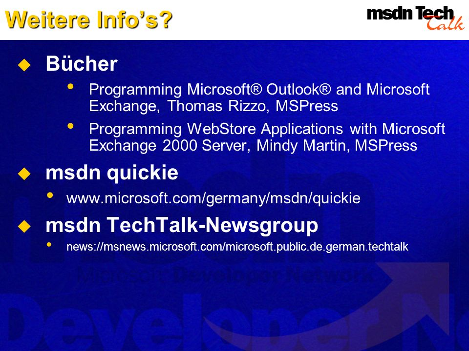 Weitere Info's Bücher msdn quickie msdn TechTalk-Newsgroup