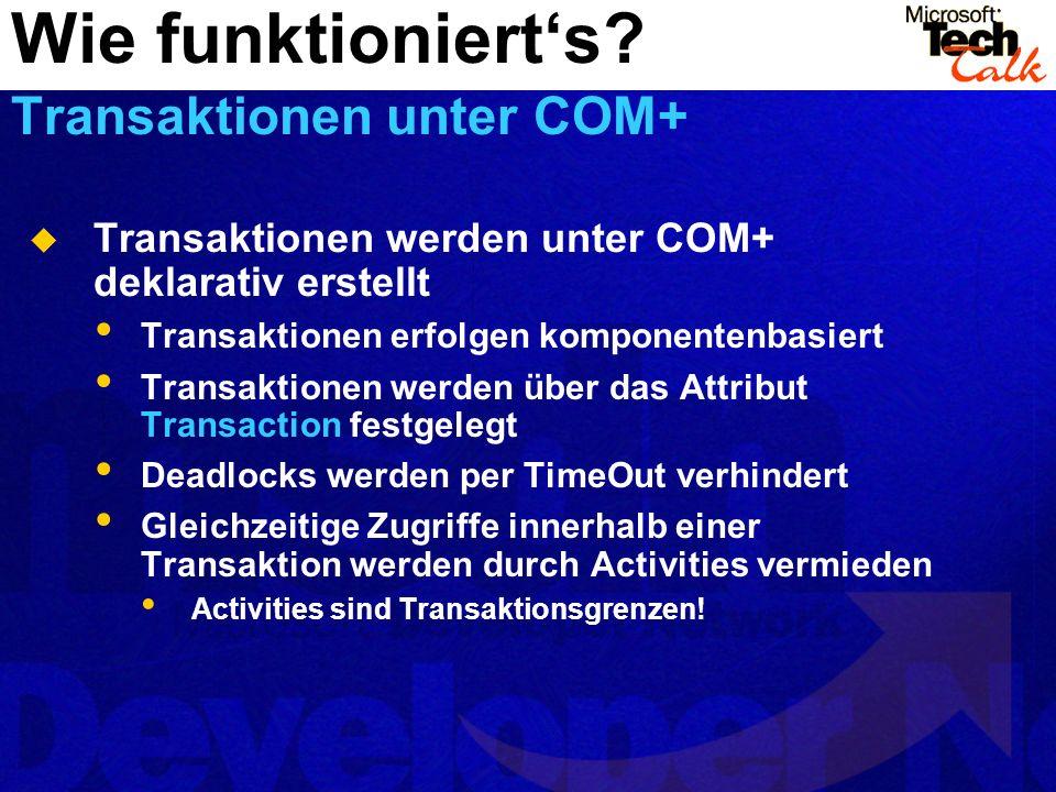 Wie funktioniert's Transaktionen unter COM+