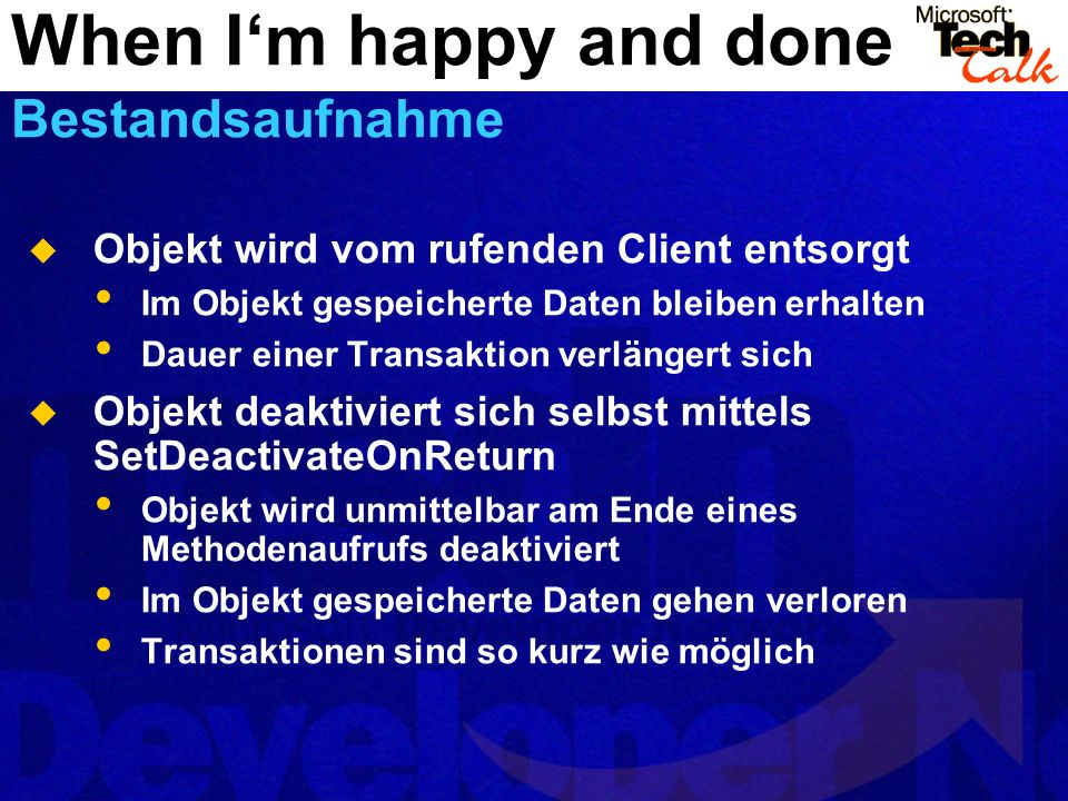 When I'm happy and done Bestandsaufnahme