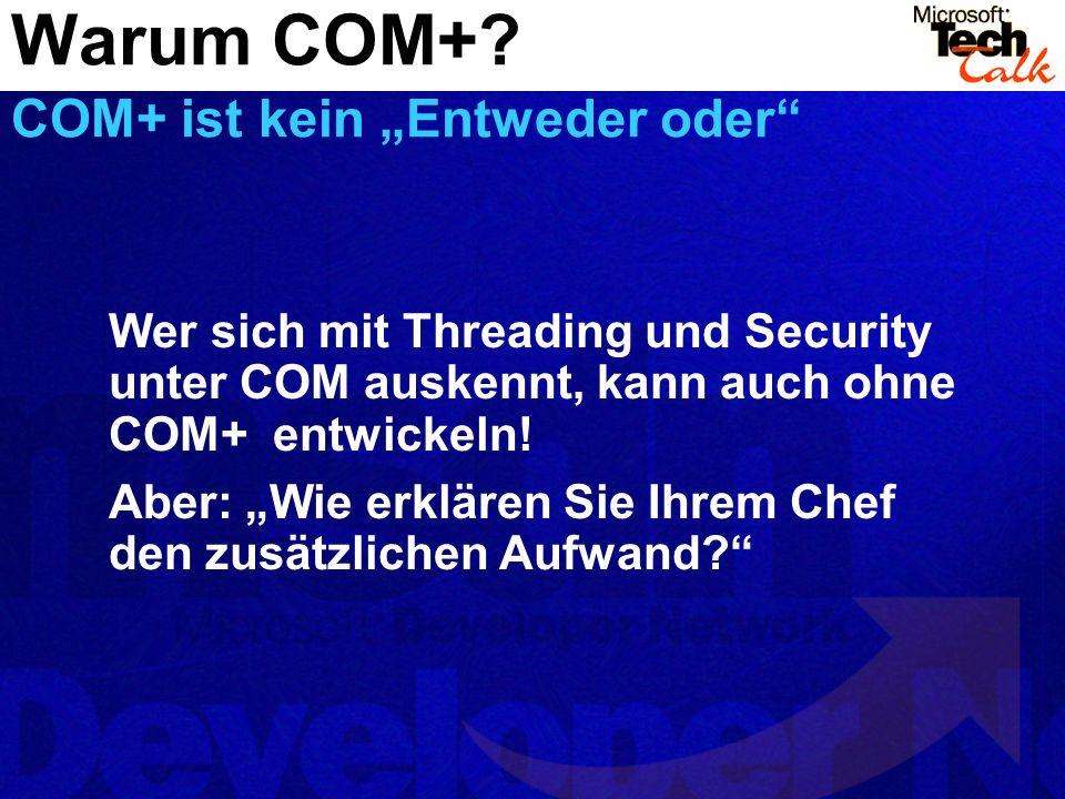 """Warum COM+ COM+ ist kein """"Entweder oder"""